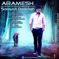 Soroush Dadkhah - Aramesh