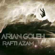 Arian Goleh - Rafti Azam