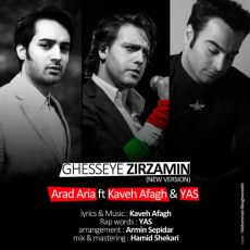 Arad Aria Ft. Kaveh Afagh and Yas - Ghesseye Zirzamin (New Version)