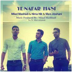 Milad Mashhadi & Mani Atshani & Nima Nik - Ye Nafar Hast