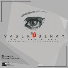 Yaser Binam - Yeki Mesle Man