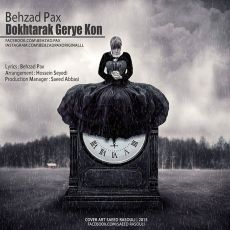 Behzad Pax - Dokhtarak Gerye Kon