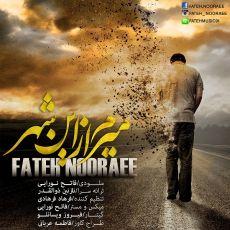 Fateh Nooraee - Miram Az In Shahr