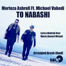 Morteza Ashrafi Ft_ Michael Vahedi - To Nabashi