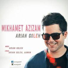 143430225090645541arian-goleh-mikhamet-azizam
