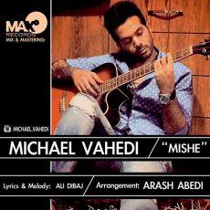 Mickael Vahedi - Mishe