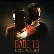 Ali Pishtaz Ft_ Samir - Bade to