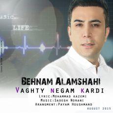 Behnam Alamshahi - Vaghti Negam Kardi