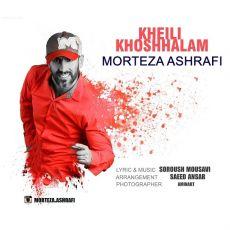 Morteza Ashrafi - Kheyili Khoshhalam