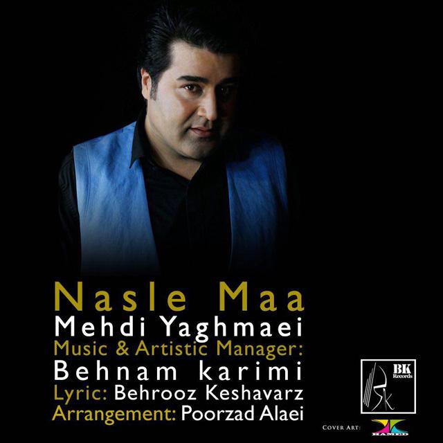 Mehdi Yaghmaei - Nasle Maa