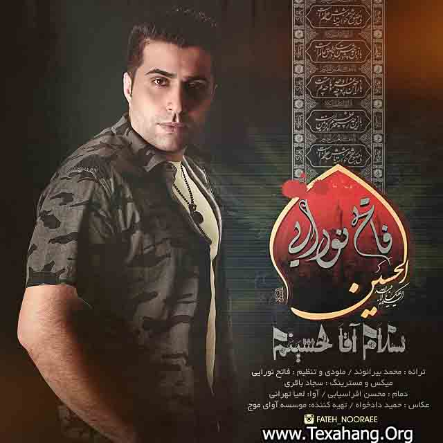 متن آهنگ فاتح نورایی بنام سلام آقا حسینم