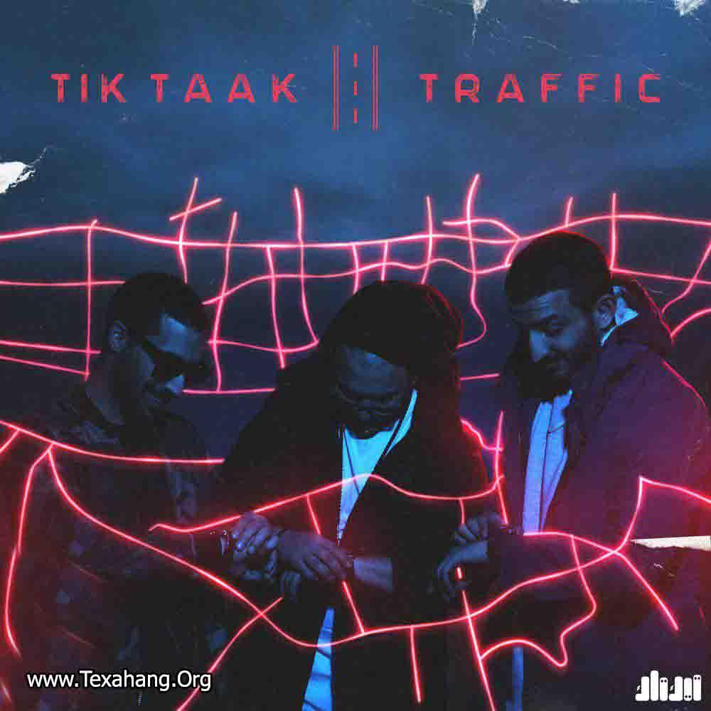 متن آهنگ ترافیک تیک تاک