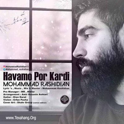 متن آهنگ جدید هوامو پر کردی از محمد رشیدیان