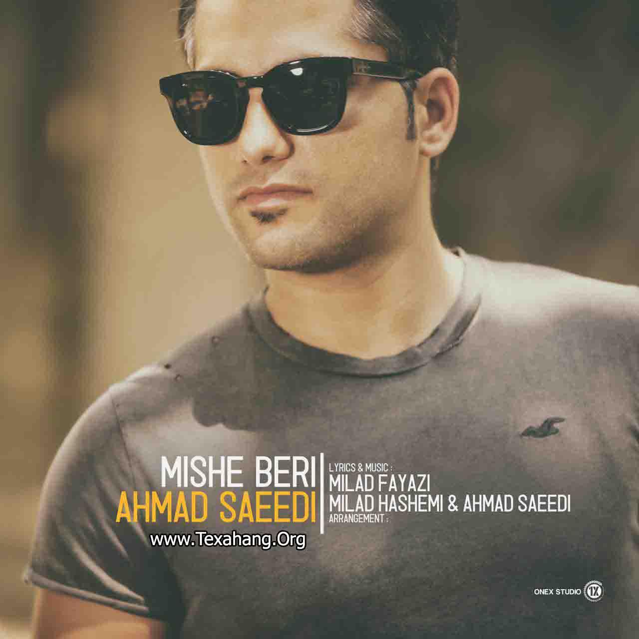 متن آهنگ احمد سعیدی بنام میشه بری